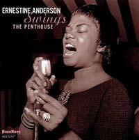 Ernestine Anderson Ernestine Anderson Swings The Penthouse HighNote With the recent passing of the wonderful singer, Ernestine Anderson, the release in 2015 of Ernestine Anderson Swings The Penthouse