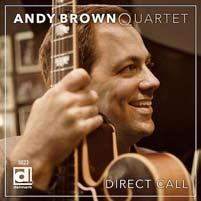 Andy Brown Direct Call Delmark Records Chicago guitarist Andy Brown s third Delmark album, Direct Call, is his first with his own quartet of pianist Jeremy Kahn, bassist Joe Policastro and drummer