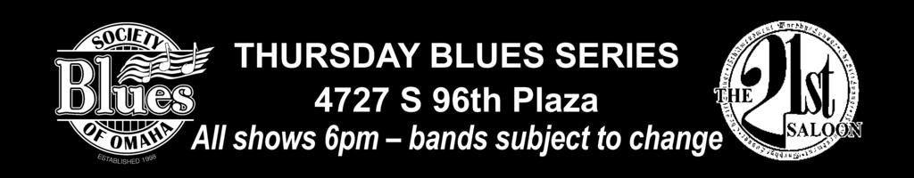 10th @ 6 pm $10 For Blues Society Members and $15 For Non-Members NEBRASKA BLUES CHALLENGE