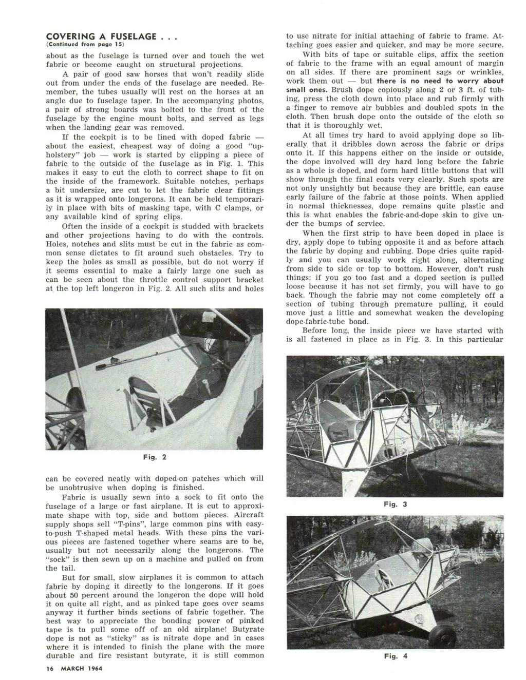 COVERING A FUSELAGE... (Continued from page 15) about as the fuselage is turned over and touch the wet fabric or become caught on structural projections.