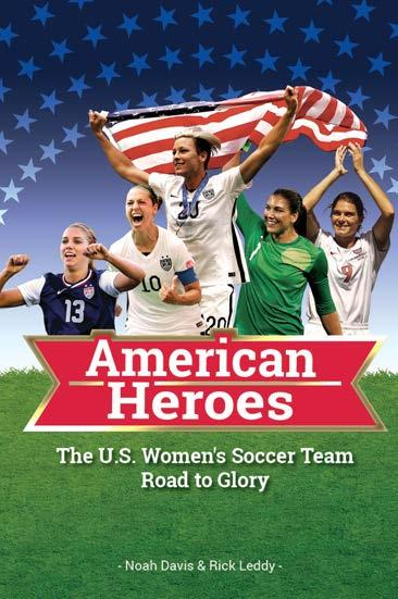 American Heroes The U.S. Women s Soccer Team Road to Glory American Heroes is the amazing story of the United States women's national soccer team: the good, the bad, and the ugly.