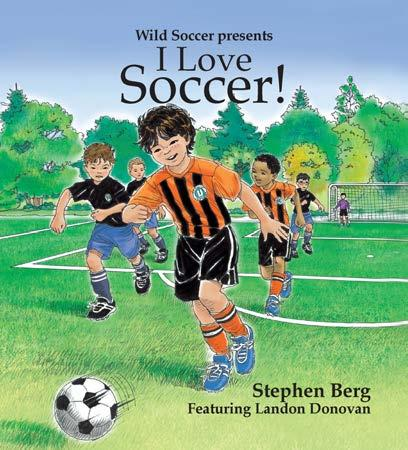 The preschool series: I Love Soccer! The perfect introductory soccer book for children ages 3-7!