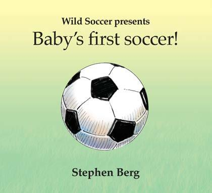 Baby's First Soccer! The first in a series of books for the family's youngest soccer fan!