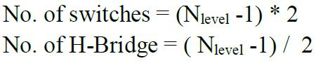 The relation between number of H-bridges and the associated number of output levels can be given as follows: III.