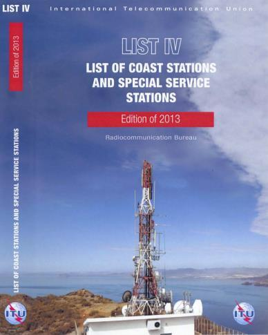 List of Coast Stations and Special Service Stations (List IV) This List is prepared and issued, once every two years, by the International Telecommunication Union (ITU), in accordance with provision
