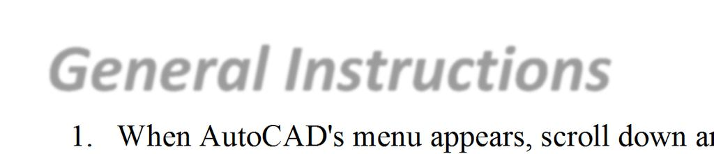 General Instructions 1. When AutoCAD's menu appears, scroll down and select the Otto 2016.dwt template file. 2. You should notice that there is no Title Block.