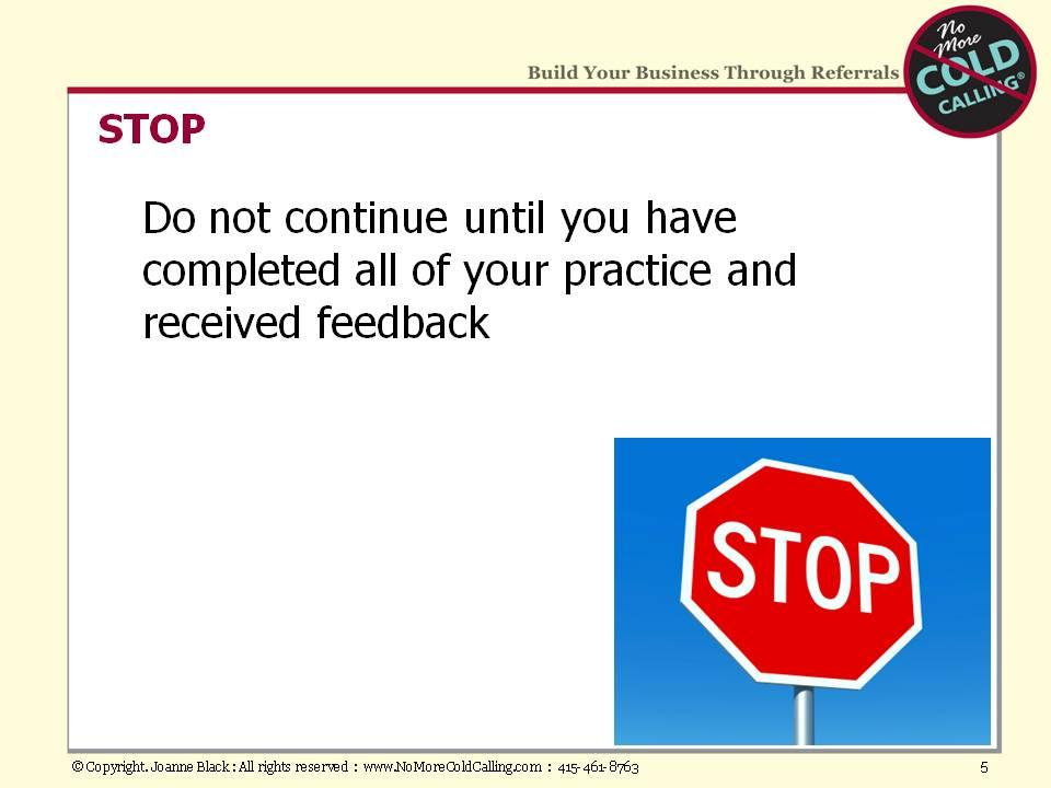 Your assignment for Module #7 was to practice with three people (in addition to the one practice partner from Module #6). Your only purpose was to practice and to receive feedback.