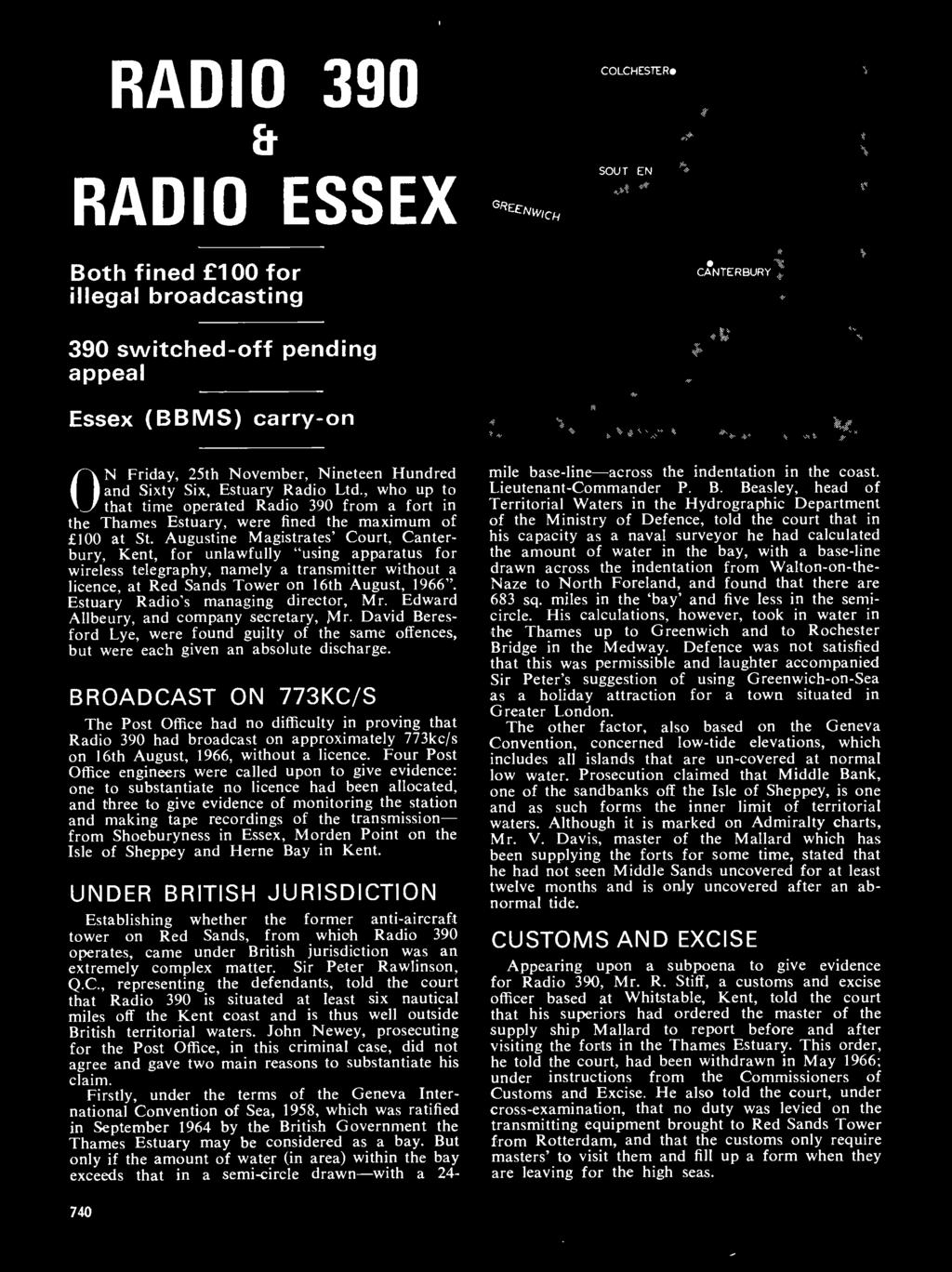 Hundred and Sixty Six, Estuary Radio Ltd., who up to that time operated Radio 390 from a fort in the Thames Estuary, were fined the maximum of 100 at St.
