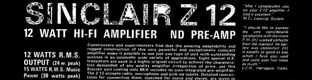 Those wishing to have a ready - made pre -amp control unit can feed inputs via the Stereo 25 which, with two Z.