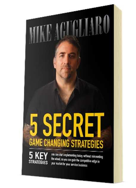 5 SECRET GAME CHANGING STRATEGIES 5 key strategies you can start implementing today, without reinventing the wheel, so you can gain the