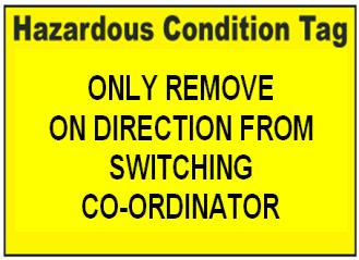 the relevant Exclusion Zone. 11.5 Hazardous Condition Warning Tag Warning tag.