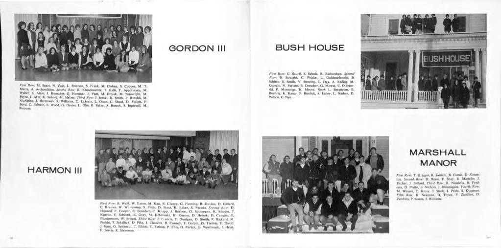 GORDON III BUSH HOUSE First Row: M. Bears, N. Vogt, L. Petersen, S. Frank, M. Clubna, S. Cooper, M. T. Marra, A. Archondidou. Second Row: K. Kronenwetter, T. Galli, T. Appolinaris, M. Walter, K.