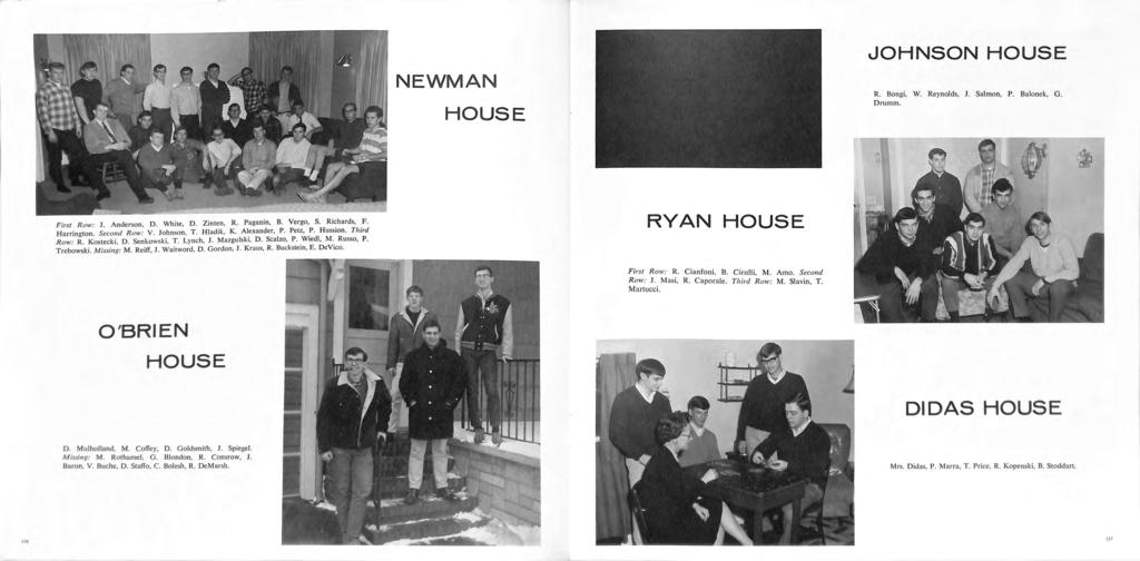 NEWMAN HOUSE JOHNSON HOUSE R. Bongi, W. Reynolds, J. Salmon, P. Balonek, G. Drumm. First R ow: J. Anderson, D. White, D. Zinten, R. Paganin, B. Vergo, S. Richards, F. Harrington. Second R ow: V.