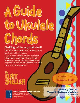 Reference Books by Curt Sheller Ukulele Books A Guide to Ukulele Chords This book covers the basic ukulele chords that ALL uke players MUST know.