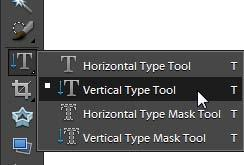 To add vertical text to an image: 1. Click and hold the Type tool. Select the Vertical Type tool from the pop-up menu (Figure 5). 2.