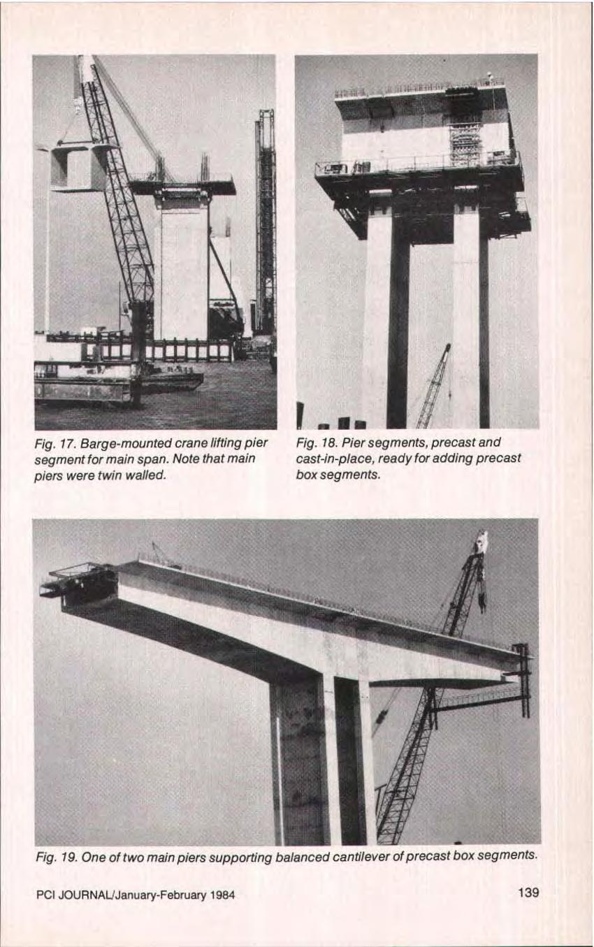 Fig. 17. Barge-mounted crane lifting pier segment for main span. Note that main piers were twin walled. I Fig. 18.