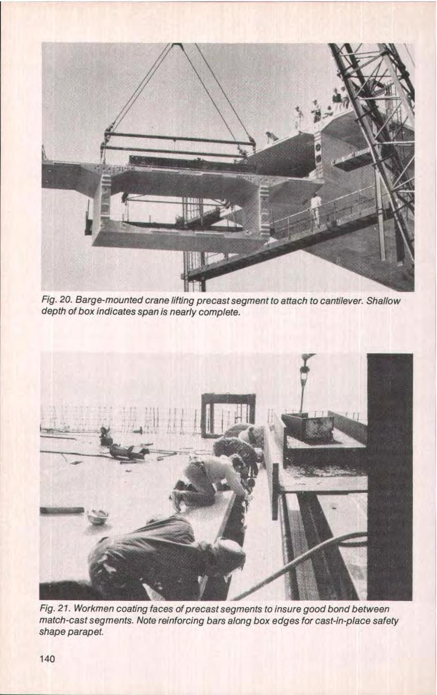 Fig. 20. Barge-mounted crane lifting precast segment to attach to cantilever. Shallow depth of box indicates span is nearly complete. Fig. 21.