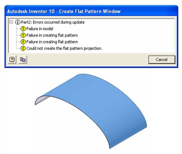 Inventor (10) Module 1H: 1H- 2 Figure 1H-1A: The error message occurring when the Flat Pattern tool tries to develop an