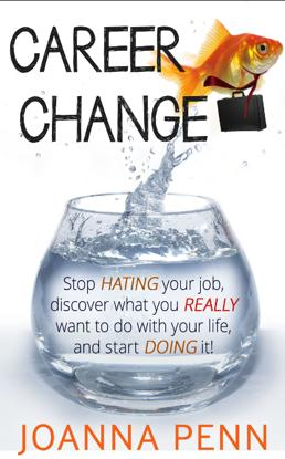 Career Change Companion Workbook This is the Companion Workbook for Career Change: Stop hating your job, discover what you really want to with your life, and start doing!