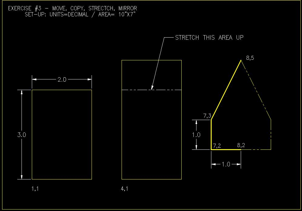 EXERCISE 3 : MODIFYING COMMANDS Start up AutoCAD and set up your drawing