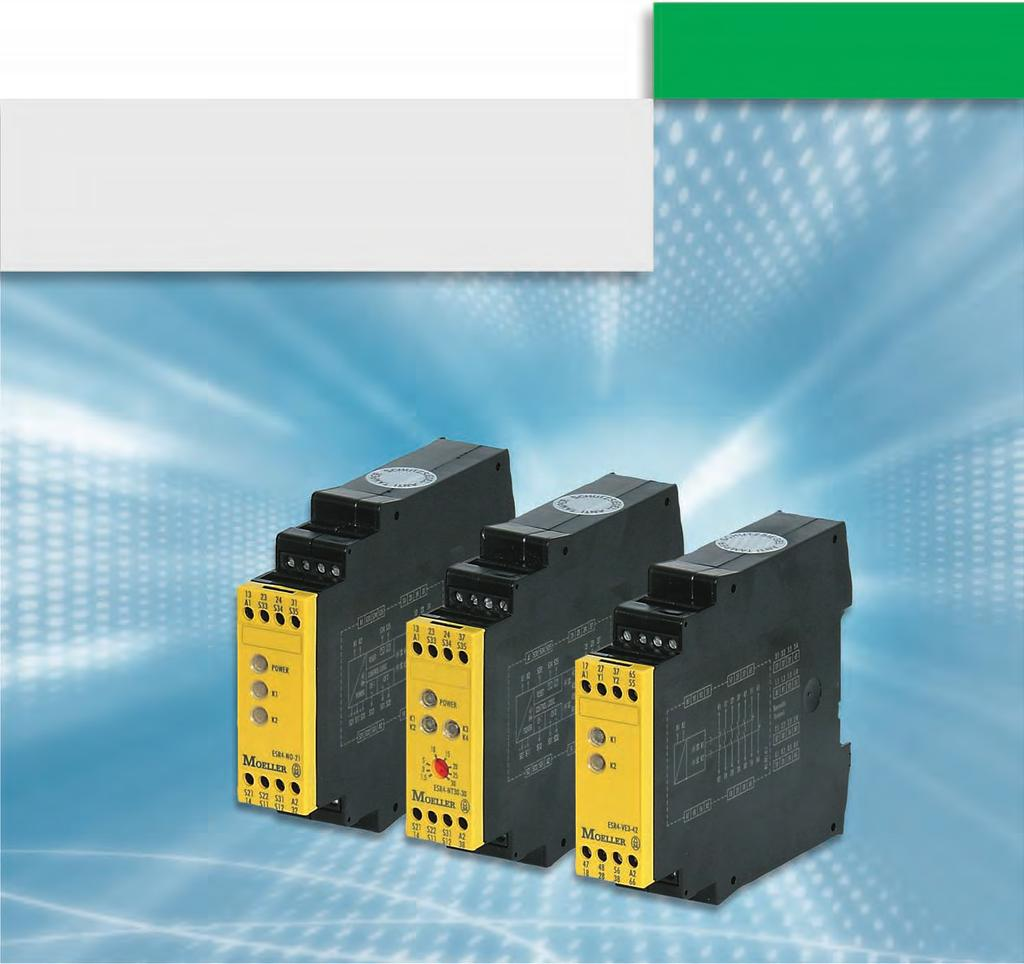 Safey guaraneed safey relays ESR Those who build machines need safey, for expor also. Moeller offers compeen consulaion when you need o engineer a safe machine.