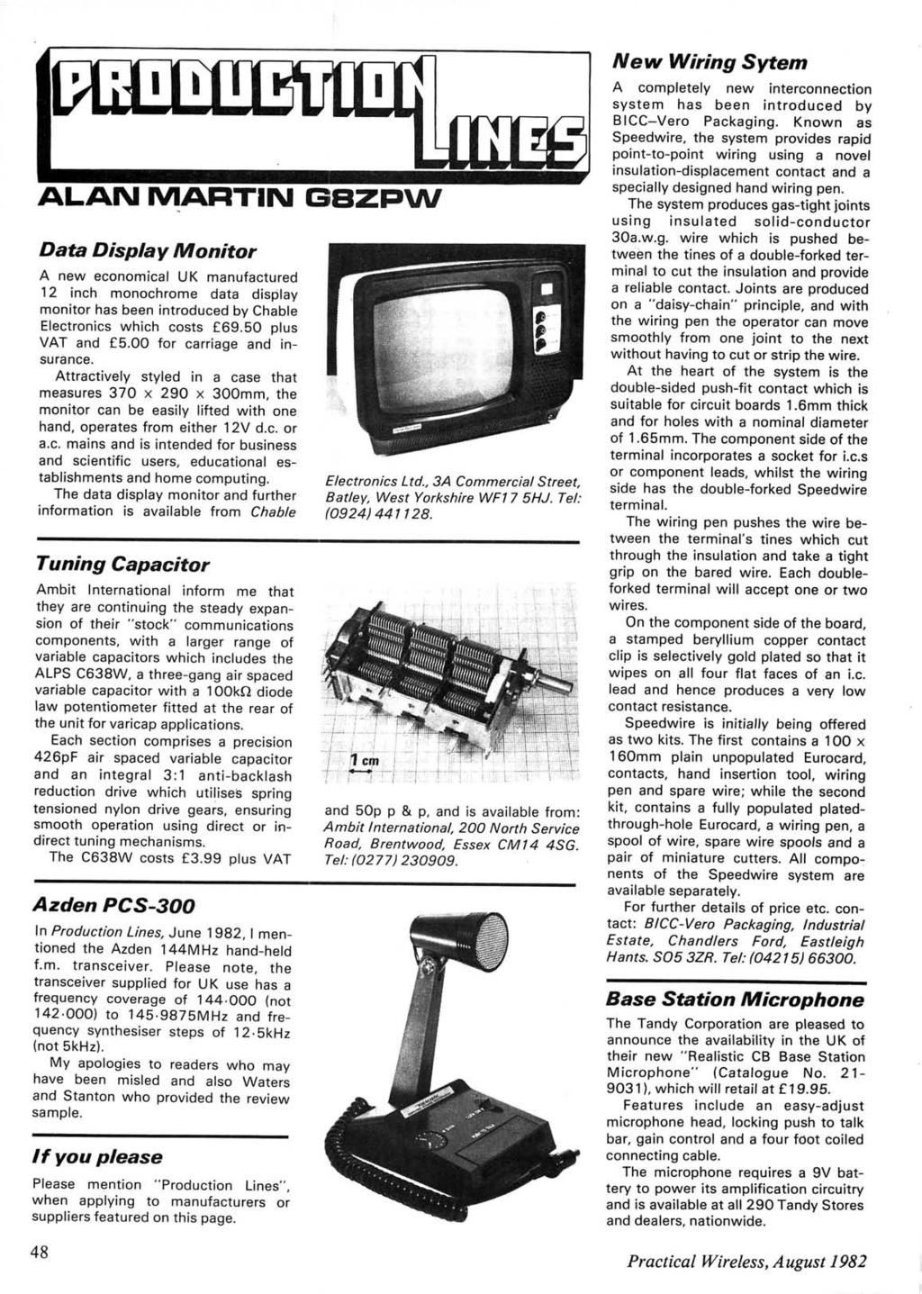 www.americanradiohistory.com ALAN MARTN GBZPW Data Display Monitor A new economical UK manufactured 12 inch monochrome data display monitor has been introduced by Chable Electronics which costs 69.