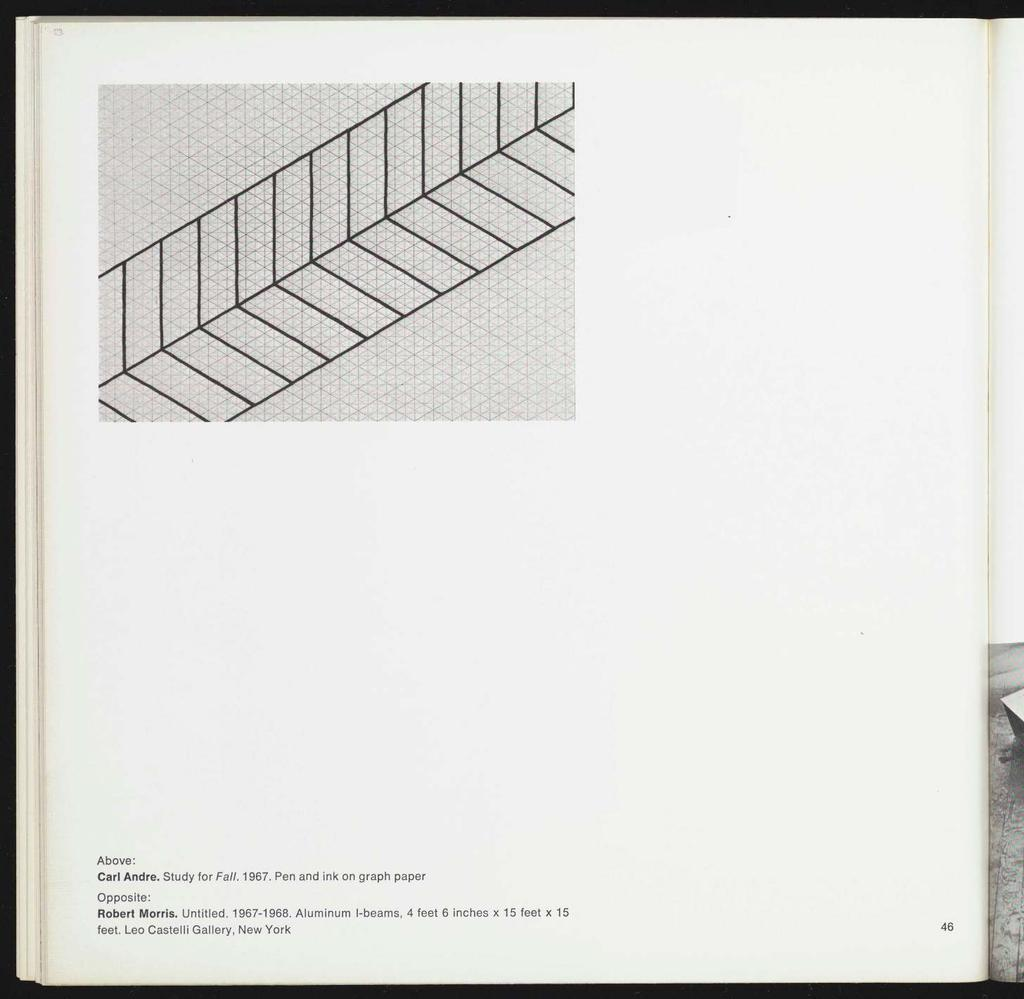 KillS Above: Carl Andre. Study for Fall. 1967. Pen and ink on graph paper Opposite: Robert Morris.