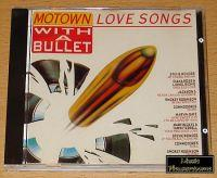 Motown Love Songs - With A Bullet (CD Sampler) Motown Love Songs - With A Bullet Format: CD Sampler Erscheinungsjahr: 1984 Label: Motown Records Cat.-No.: WD72169 Zustand: sehr guter Zustand 1.