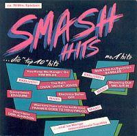 CD Sampler > O - Z Smash Hits (CD Sampler) Smash Hits Format: CD Compilation mit Maxi-Versionen Erscheinungsjahr: 1987 Label: CBS Records Cat.-No.: 450 500-2 (Album CD Hülle).