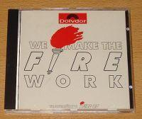 CD Sampler > O - Z We Make The Fire Work (CD Sampler) We Make The Fire Work Format: CD Compilation / Sampler Erscheinungsjahr: 1987 Label: Polydor Records Cat.-No.: 833 672-2. PR0MO CD TRACKS: 1.