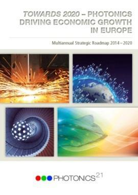 Foster photonics manufacturing, job and wealth creation in Europe Accelerate Europe s innovation process and time to market by addressing the full innovation and value