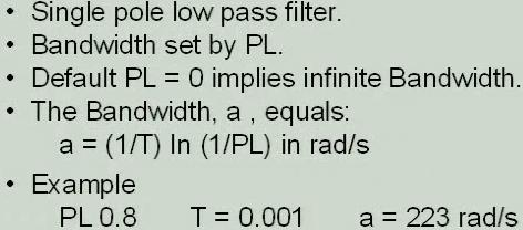 Low Pass Filter Limits the gain at high frequency so that the loop wont respond to structural resonances and noise. LPF closes the BW, a counter action of derivative control.