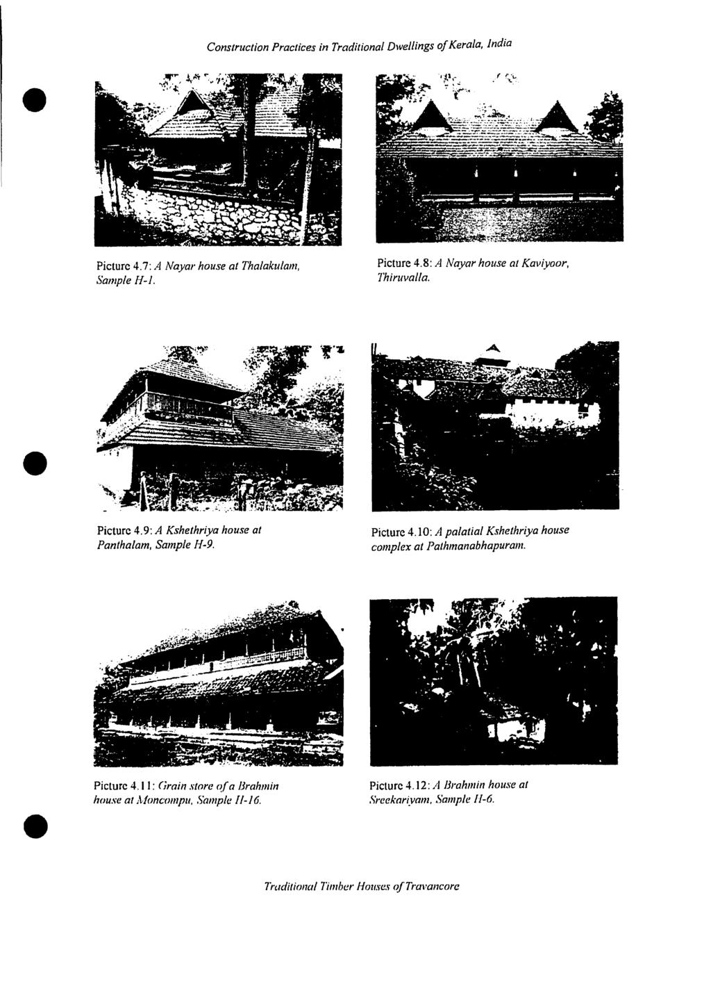 Construction Praclices in Traditional Dwe//ings ofkerala, india Picturc 4.7: A Nayar house at Thalakulam, S'ample [-{-J. Picture 4.8: A Nayar house al Kaviyoor, Thiruva/la. Picturc 4.9: A Kshethriya hause at Pantha/am, Samp/e [-{ 9.