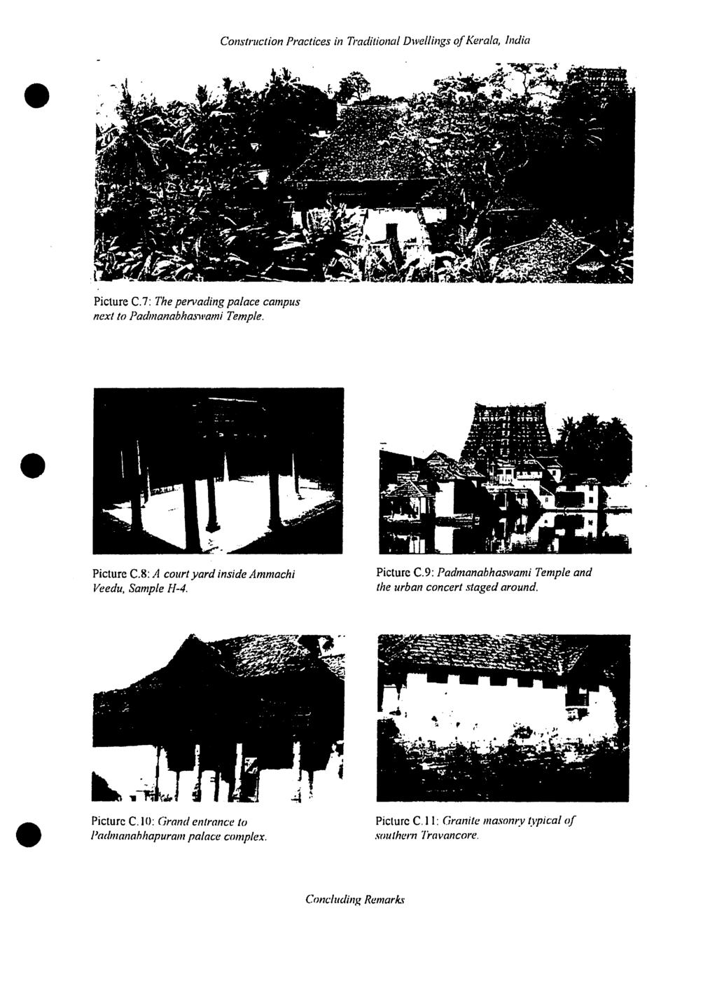 , lndia Picture C.7: The pervading palace campus next to Padmanabhmll'ami Temple. Picture C.8: A court yard inside Ammachi Veedu. Sample fl-4. Picture C.9: Padmanahhaswami Temple and the urban concert staged around.