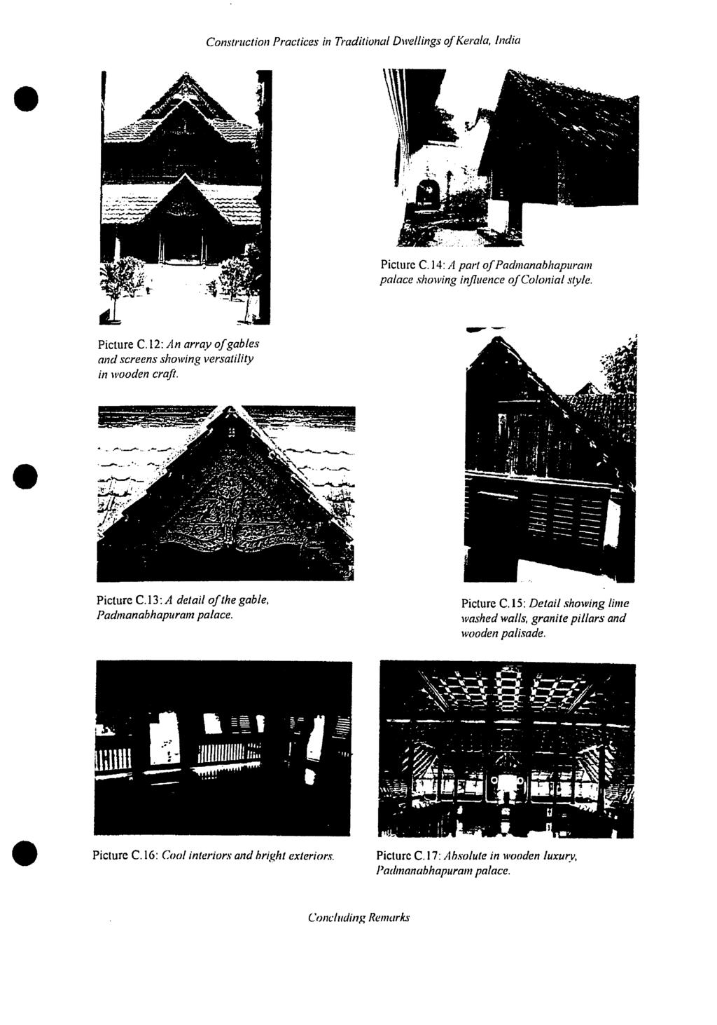 . India Picturc C.14: A part ofpadmanabhapuram palace s!7owing influence ofcolonial style. Picture C.I2: An array ofgables and screens showing versatility in waoden craft Picture C.