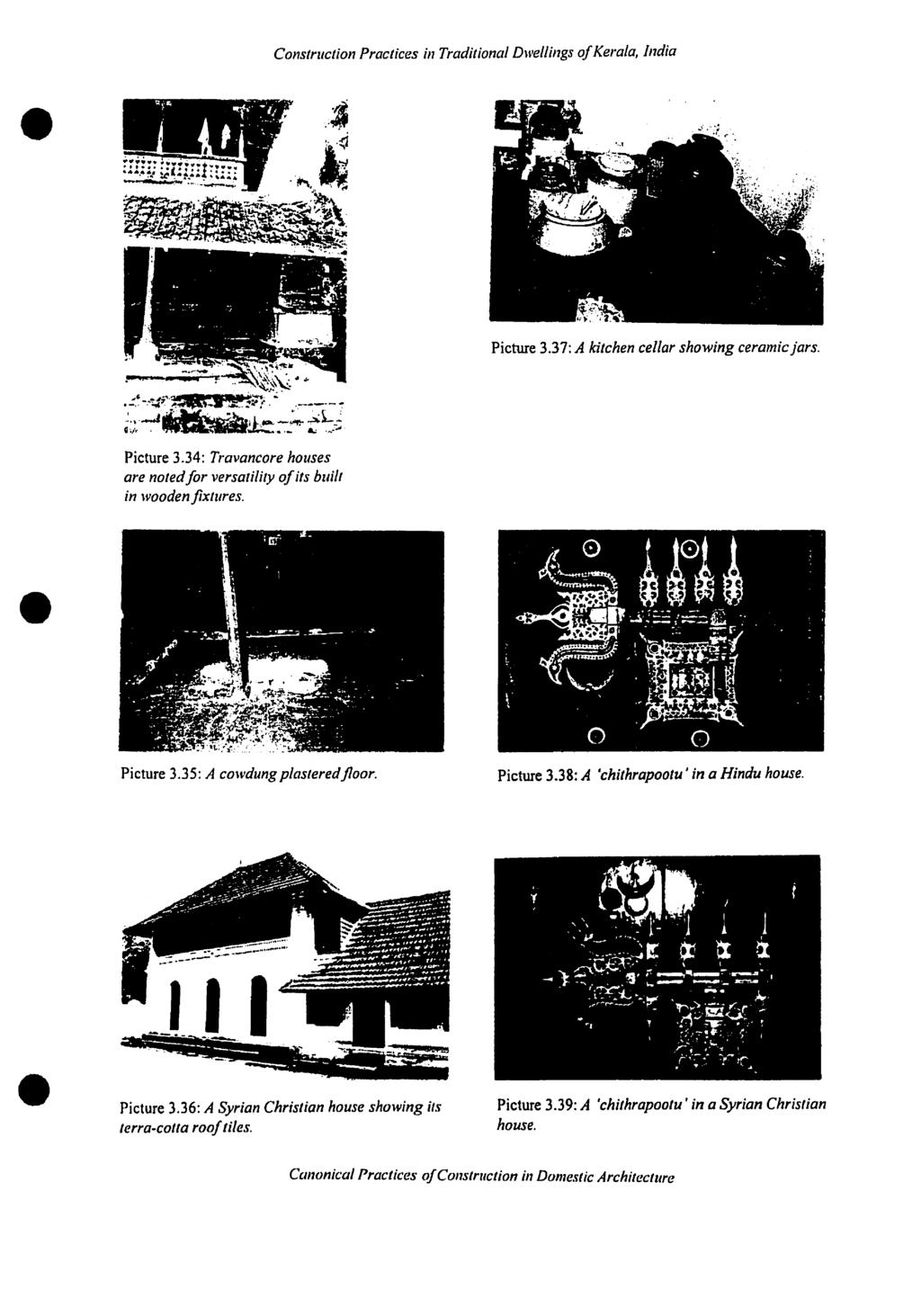 Construction Practices in Traditiol1al Dwellings ofkerala, India Picture 3.37: A ki/chen cellar showing ceramic jars. Picture 3.34: Traval1core houses are notedfor versalilily ofits bui/j in waaden fixtures.