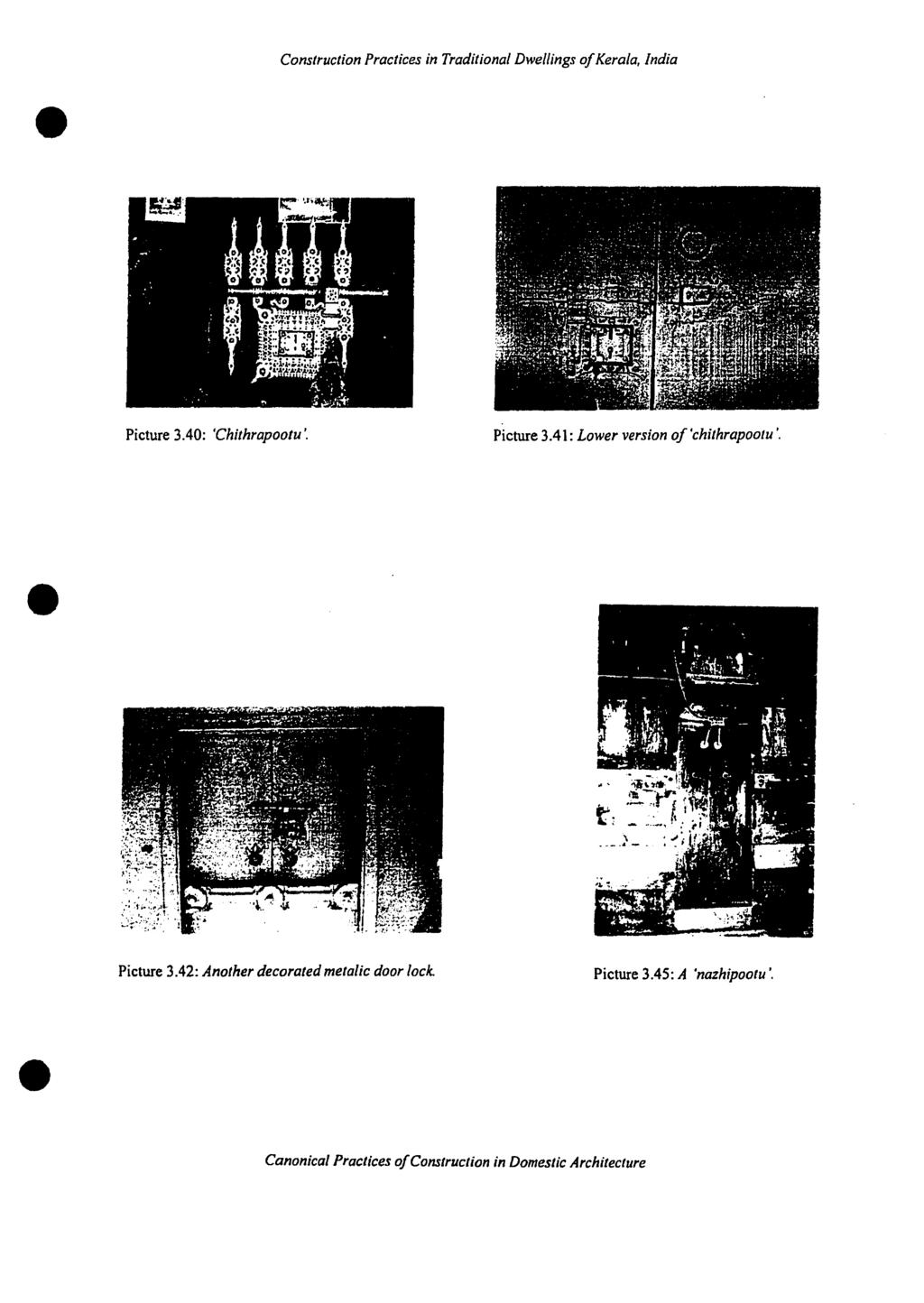 , lndia Picture 3.40: 'Chithrapootu'. picture 3.41: Lower version of'chithrapootu '. Picture 3.42: Ano/her decorated metauc door locle.