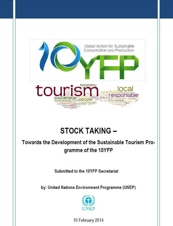 Stock Taking Exercise Cursory desk research on status quo of sustainable tourism worldwide Analysis (secondary research) of a wide range of publications and