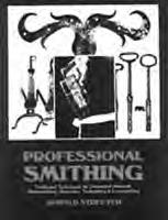 BOOKS BLACKSMITHING - TECHNIQUES & PROJECTS BK242 Professional Smithing, Streeter 144 pages, 8-1/2 x 11 (Softcover) This is one of the very few manuals written by a recognized professional smith; in