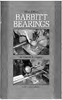 BK611 How I Pour Babbitt Bearings, Gingery 43 pages, 5-1/2 x 8-7/16 (Softcover) Prior to 1940 just about every machine built used Babbitt bearings, and every mechanic was familiar with them.
