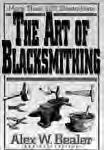 BK181 Basic Blacksmithing, Harries and Heer 127 pages, 6-3/4 x 9-5/8 (Softcover) Excellent modern book, showing how to make blacksmithing tools, and then how to use them to make other tools, such as