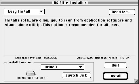 INSTALLING THE SOFTWARE MACINTOSH The following dialog box will appear.