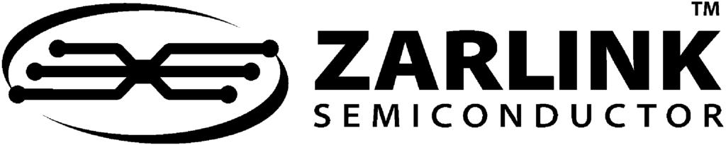 For more information about all Zarlink products visit our Web Site at www.zarlink.com Information relating to products and services furnished herein by Zarlink Semiconductor Inc.