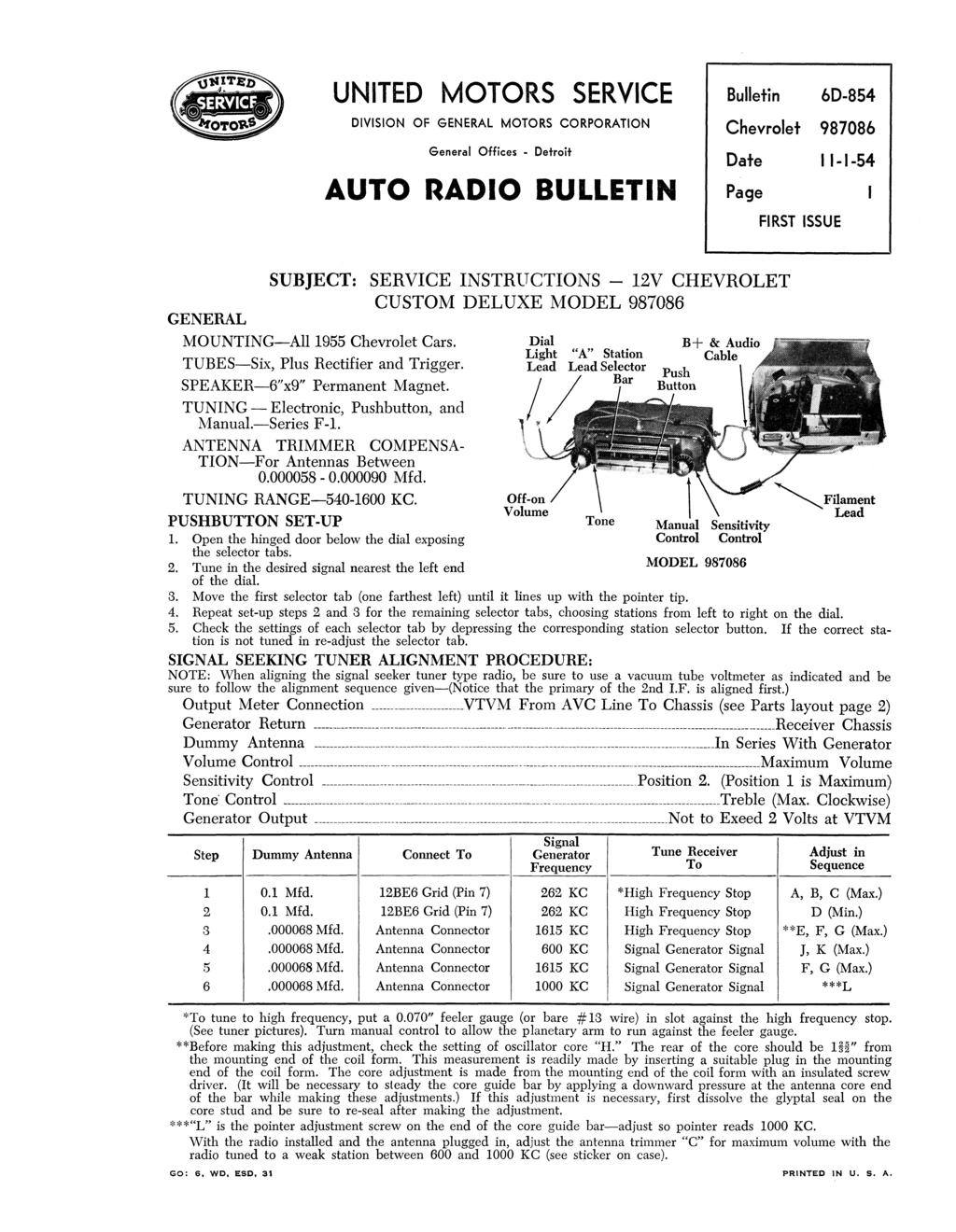 UNITED MOTORS SERVICE DIVISION OF GENERAL MOTORS CORPORATION General Offices - Detroit AUTO RADIO BULLETIN Bulletin 6D-854 Date 11-1-54 Page 1 FIRST ISSUE GENERAL SUBJECT: SERVICE INSTRUCTIONS - 12V