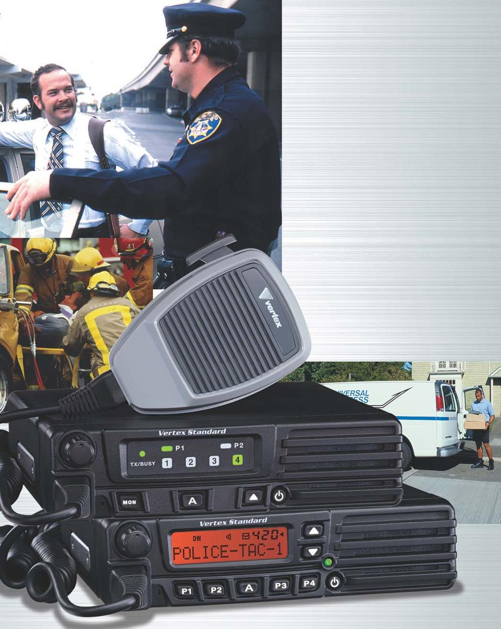 VX-4100/4200SERIES VHF/UHF Mobile Radios HIGH POWER OUTPUT (50W VHF/45W UHF) WIDE FREQUENCY SPAN 134-174 MHz (VX-4104/4204) 400-470 MHz / 450-520 MHz (VX-4107/4207) 501 CHANNELS/32 GROUPS (VX-4200