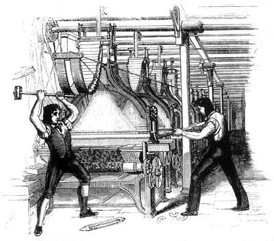 The Luddites A group of English textiles workers led by Ned Ludd Destroyed the