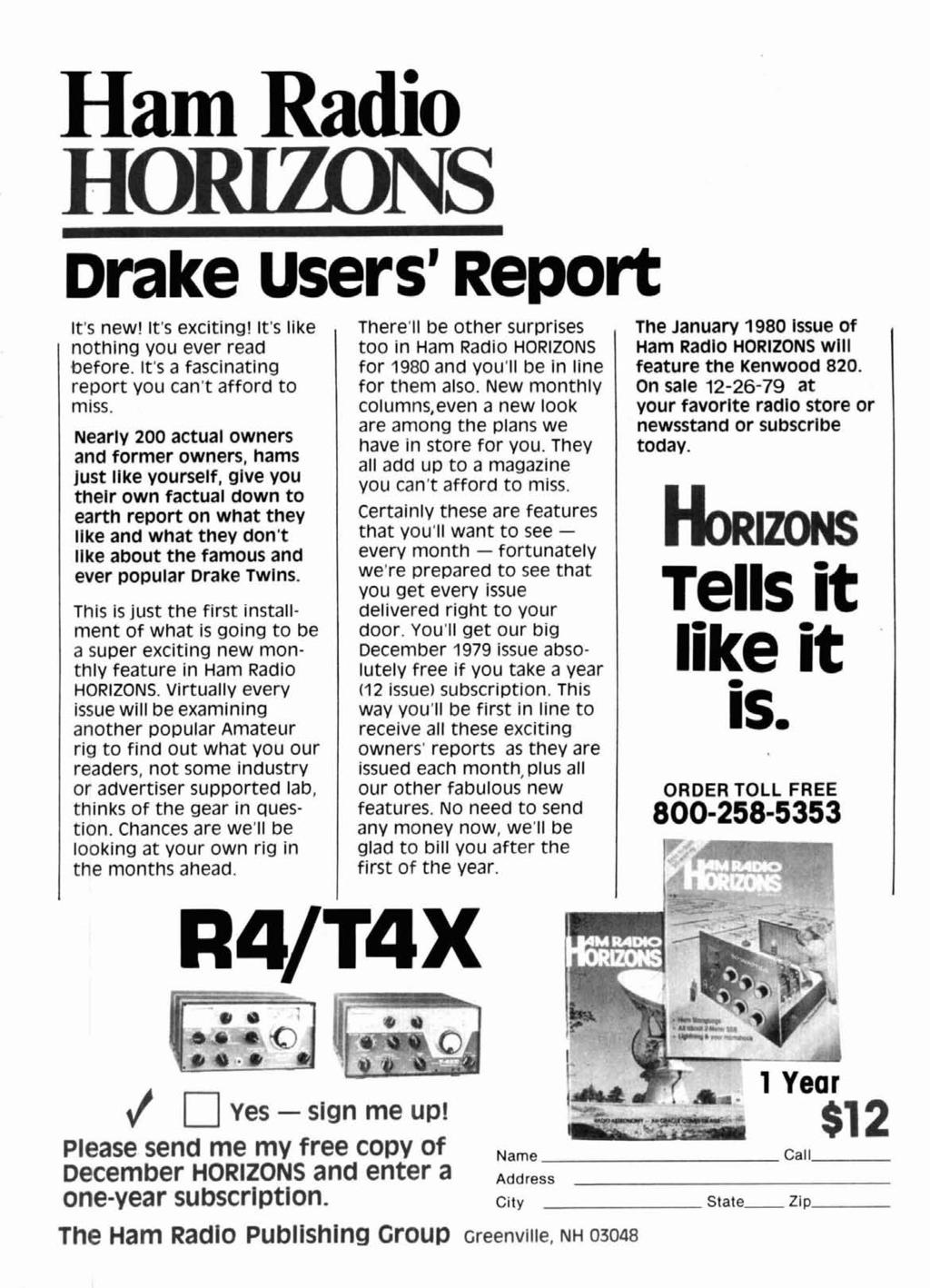 Ham Radio Drake Users' Report It's new! It's exciting! It's like nothing you ever read before. It's a fascinating report you can't afford to miss.