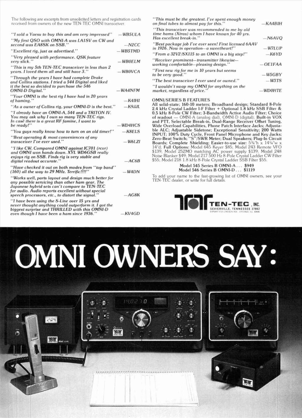 "The follou,ing are excerpt* from unsollnted letters and registratton cards recc~ved from owners of the new TEN TtC OMNI transreiver ""I sold a Yaesu to buy this and am very impressed"" -WBJULA ""MyJirst"