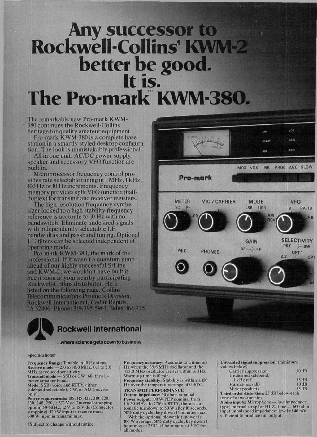 Roc ~nv successo The The remarkat 380 continues heritage for quality amateur equipment. Pro-mark KWM-380 is a complete base station in a smartly styled desktop configuration.