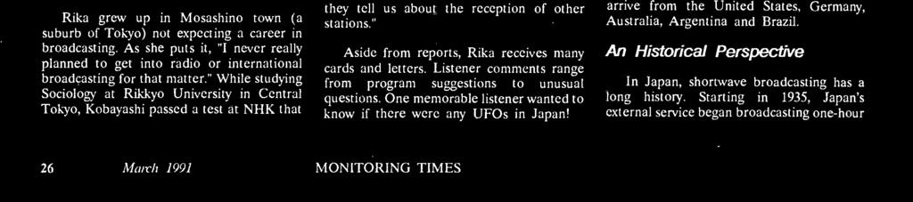 Yet, putting together the program is not all fun. Each day Kobayashi sorts through dozens and dozens of DX reports that are telephoned, faxed, or mailed to Radio Japan.